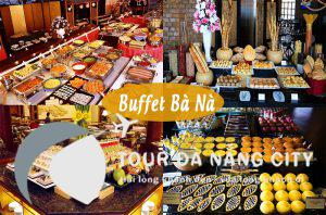 Giá vé Buffet Bà Nà Hills